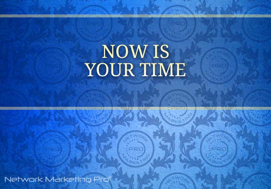 Now is Your Time
