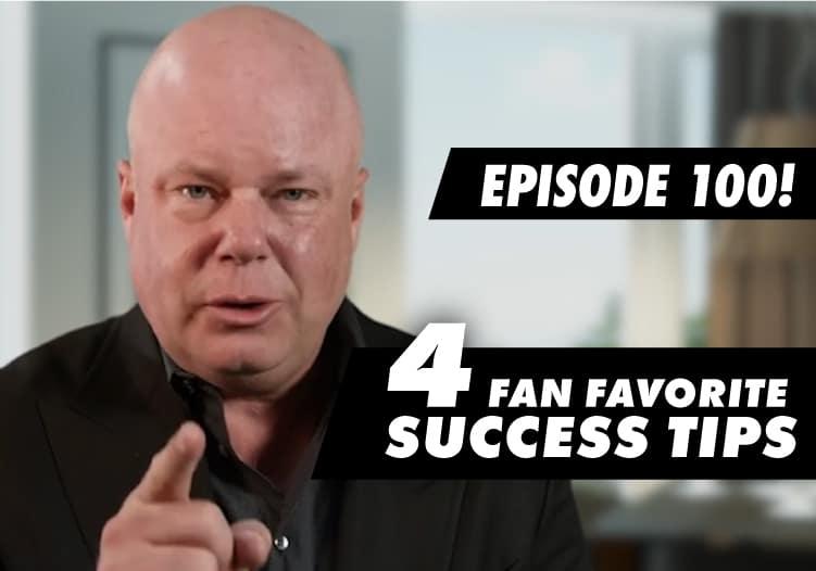 Episode-100-4 Fan Favorite Success Tips