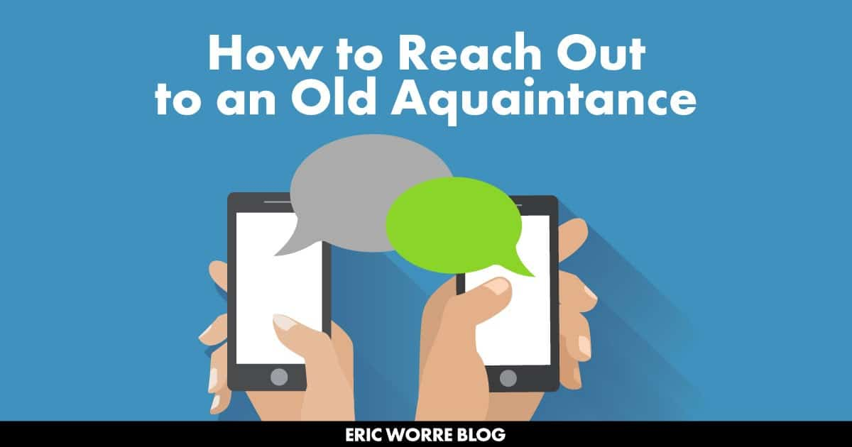 How to Reach Out to an Old Aquaintance