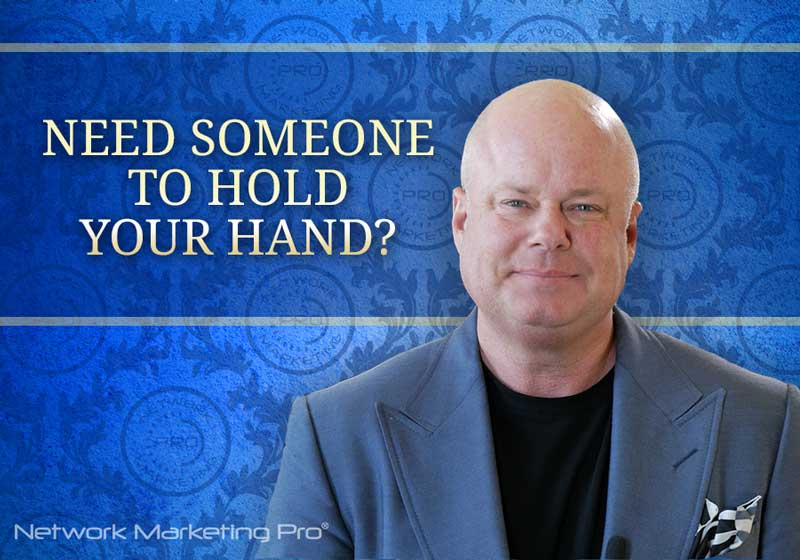 Need Someone to Hold Your Hand