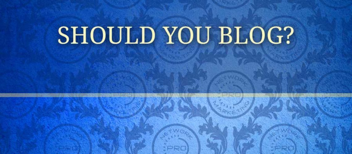 Should You Blog?