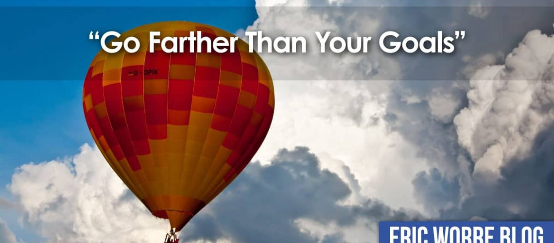 Go Farther Than Your Goals