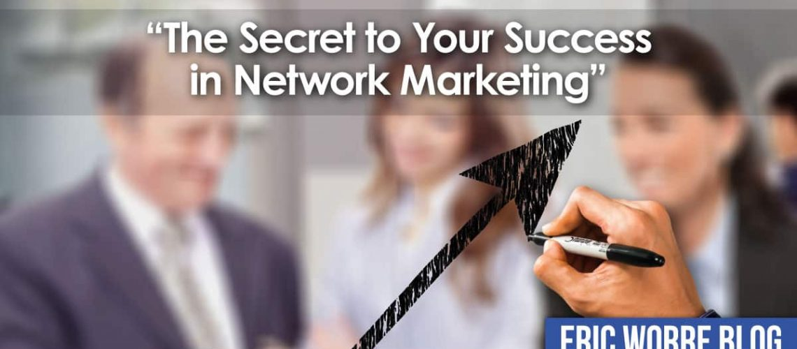 The Secret to Your Success in Network Marketing