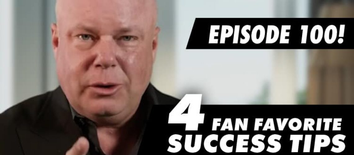 Episode-100-4 Fan Favorite Success Tips