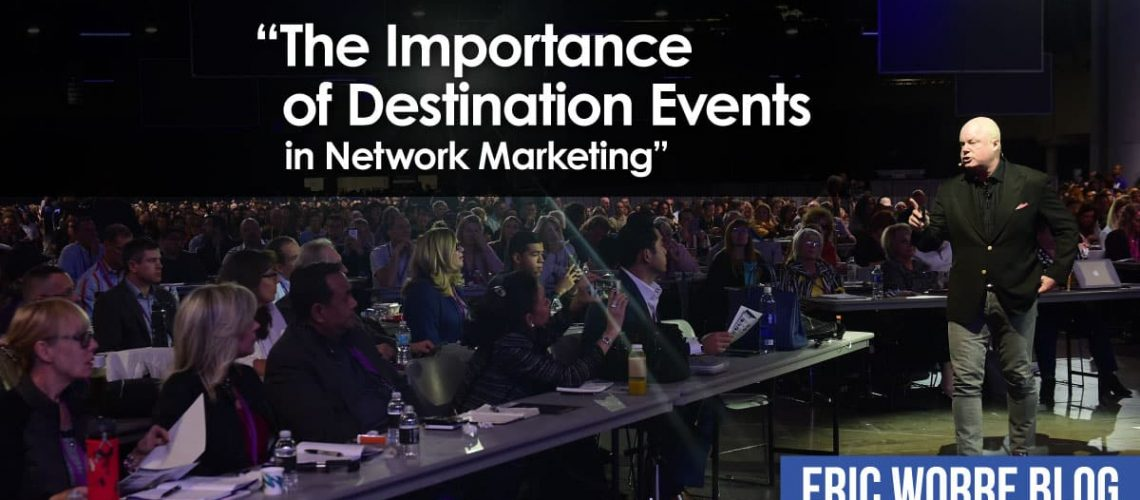 Importance of Destination Events in Network Marketing