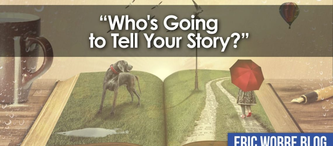 Whos Going to Tell Your Story